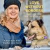 Hörbuch Cover: Love without Borders - Rubio, the most loyal dog of the world (Download)