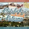 Hörbuch Cover: Learn German with Stories: Plötzlich in Palermo - 10 Short Stories for Beginners (Download)