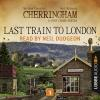 Hörbuch Cover: Last Train to London - Cherringham - A Cosy Crime Series: Mystery Shorts 5 (Unabridged) (Download)
