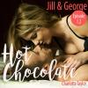 Hörbuch Cover: Jill & George - Hot Chocolate (L.A. Roommates), Episode 1.2 (Ungekürzt) (Download)